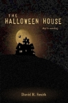 The Halloween House by Dave Smith